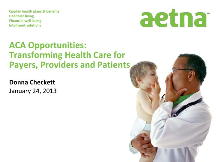 aca opportunities transforming health care for payers providers and patients n.