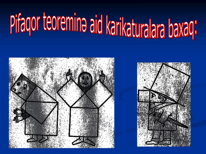 Pifaqor teoreminə aid karikaturalara baxaq:
