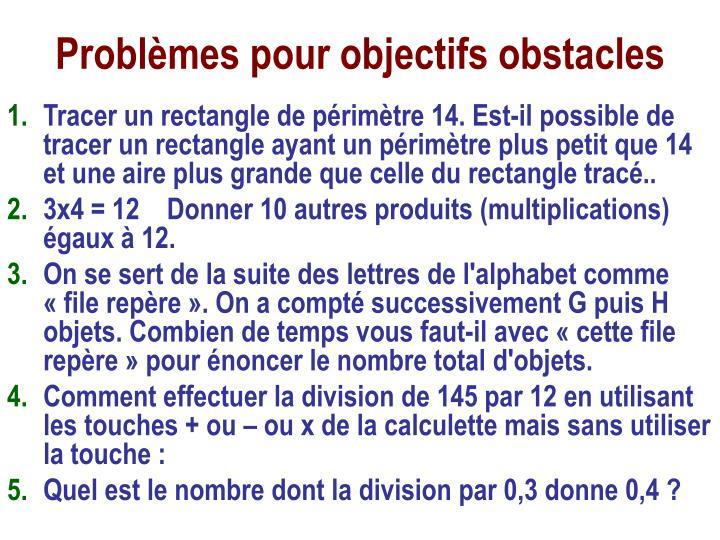 Problèmes pour objectifs obstacles
