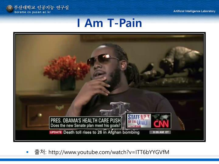 I Am T-Pain