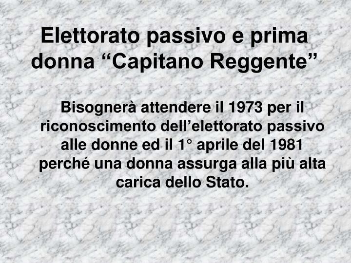 """Elettorato passivo e prima donna """"Capitano Reggente"""""""