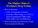 the slippery slope of workplace drug testing5