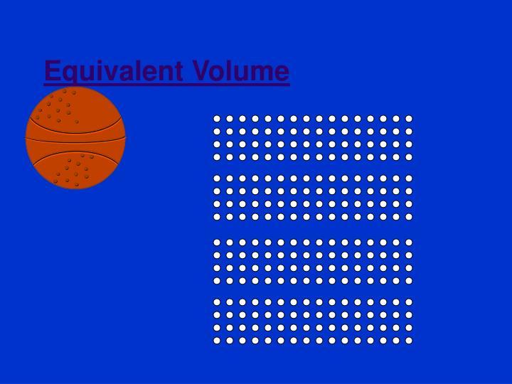 Equivalent Volume