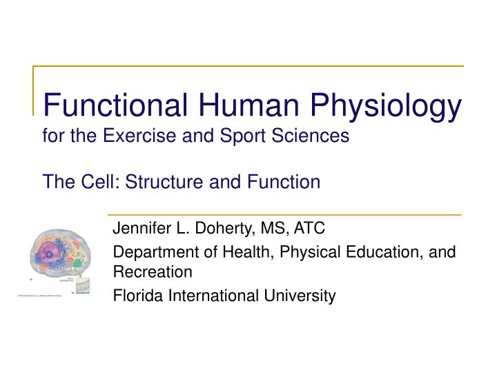 functional human physiology for the exercise and sport sciences the cell structure and function n.