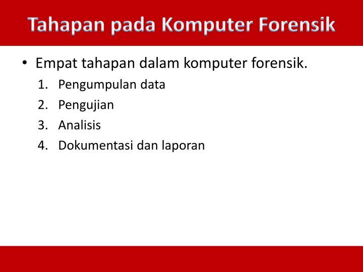 Tahapan pada Komputer Forensik