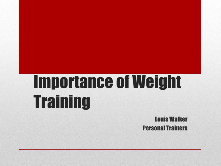 importance of weight training n.