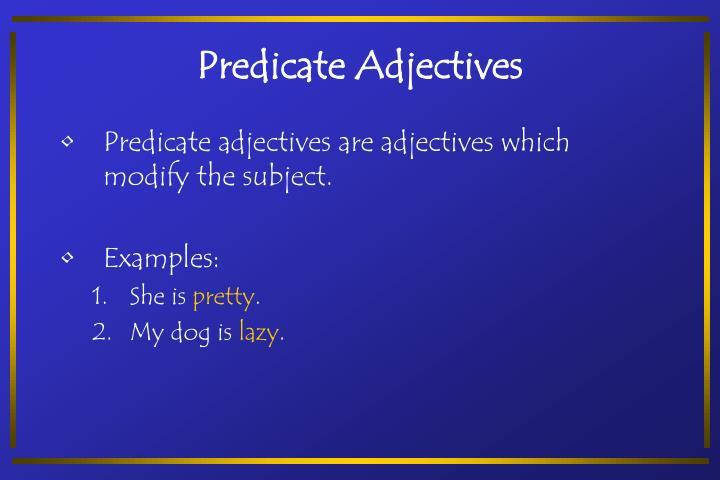Predicate Adjectives