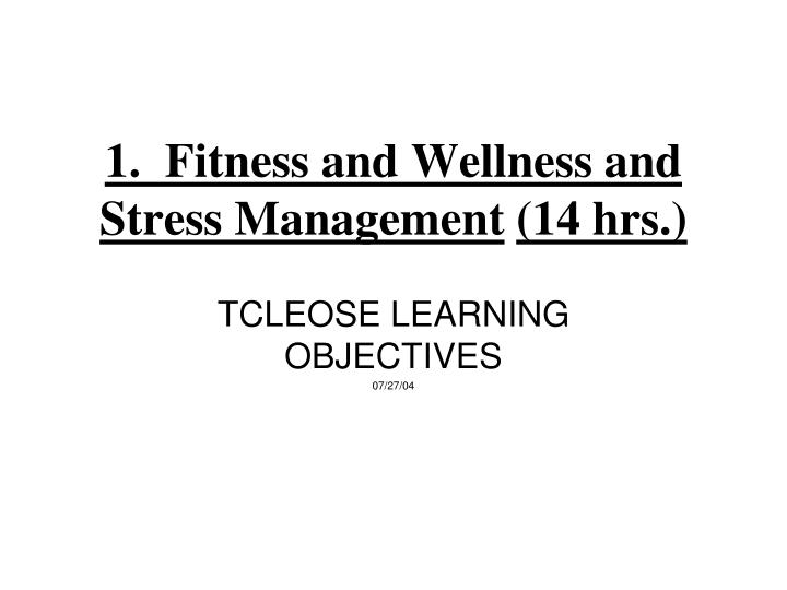1 fitness and wellness and stress management 14 hrs n.