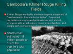 cambodia s khmer rouge killing fields