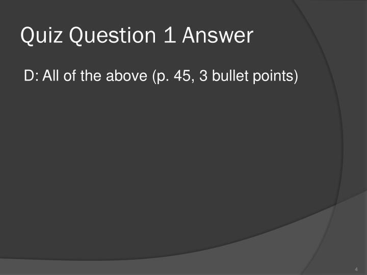Quiz Question 1 Answer