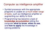 computer as intelligence amplifier
