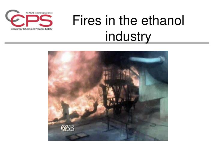 Fires in the ethanol industry