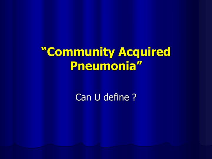 community acquired pneumonia Bacterial, community-acquired pneumonia classically show lung consolidation of one lung segmental lobe, which is known as lobar pneumonia however.