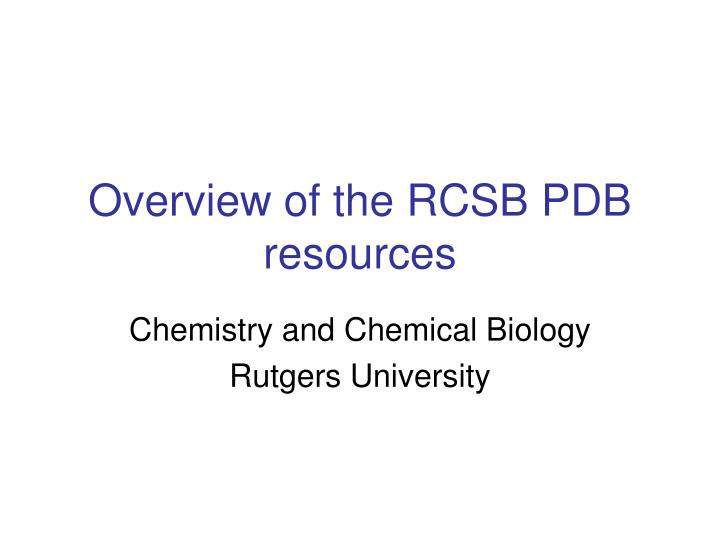 overview of the rcsb pdb resources n.