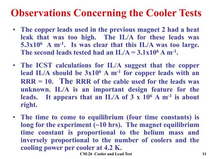 Observations Concerning the Cooler Tests