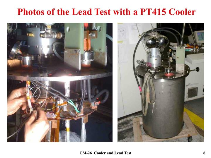 Photos of the Lead Test with a PT415 Cooler