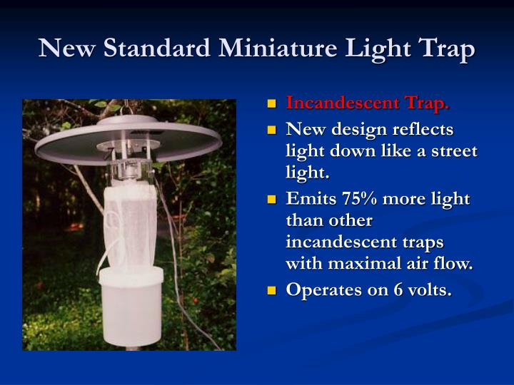 New Standard Miniature Light Trap