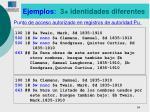 ejemplos 3 identidades diferentes
