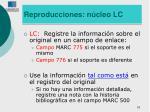 reproducciones n cleo lc