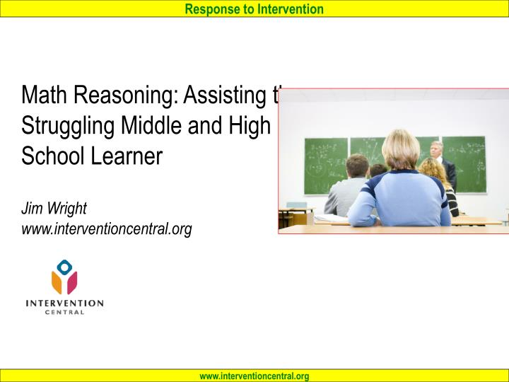 Math Reasoning: Assisting the Struggling Middle and High School Learner