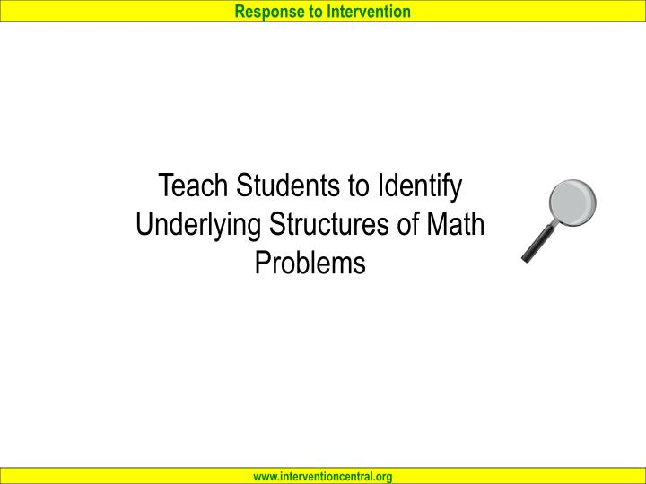 Teach Students to Identify Underlying Structures of Math Problems