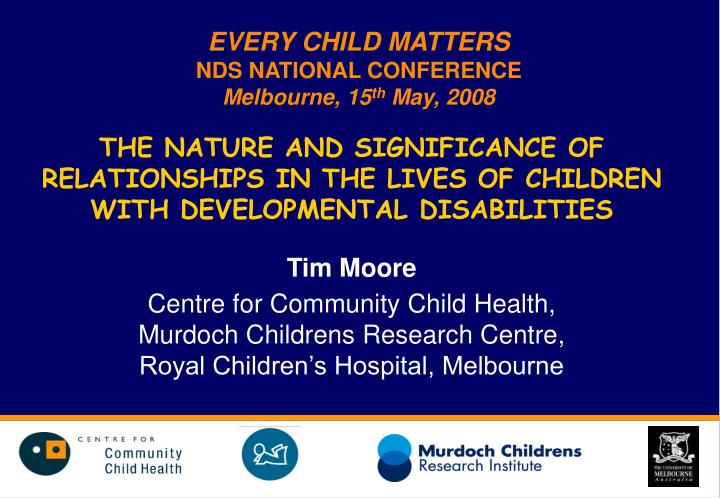 every child matters nds national conference melbourne 15 th may 2008 n.