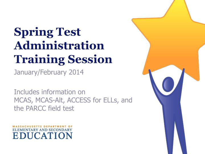 spring test administration training session n.