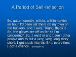 a period of s elf reflection