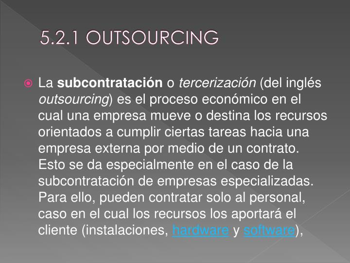 5.2.1 OUTSOURCING