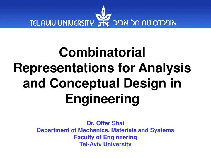 Combinatorial Representations for Analysis and Conceptual Design in
