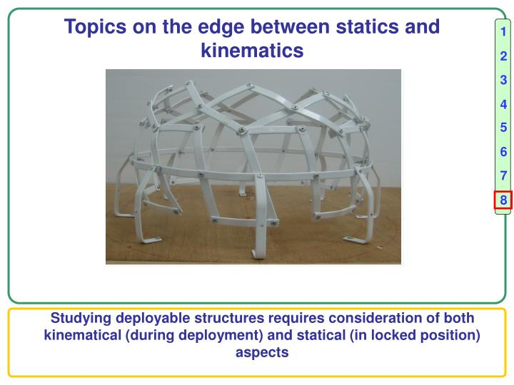 Topics on the edge between statics and kinematics