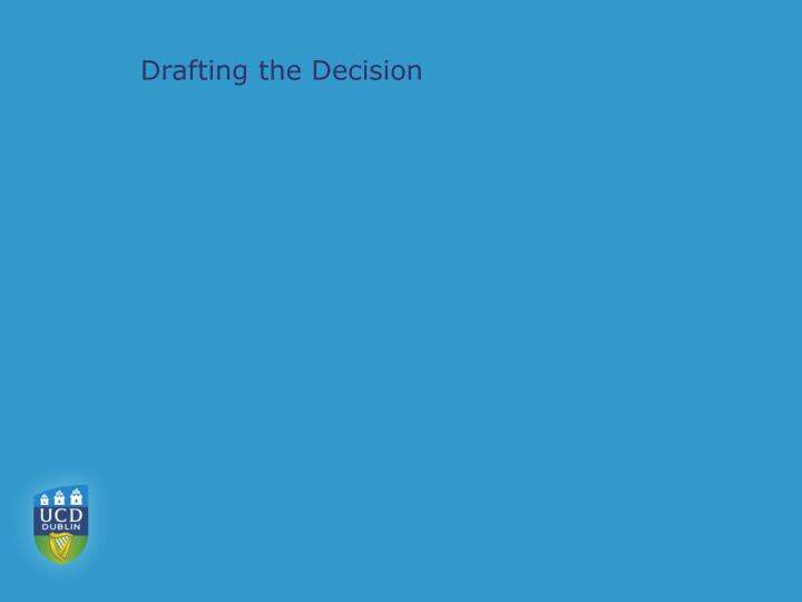 Drafting the Decision
