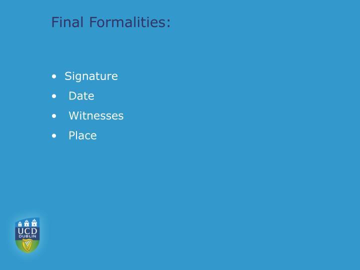 Final Formalities: