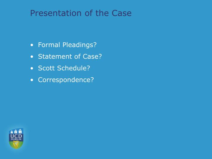 Presentation of the Case