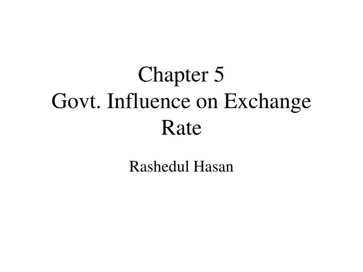 chapter 5 govt influence on exchange rate n.