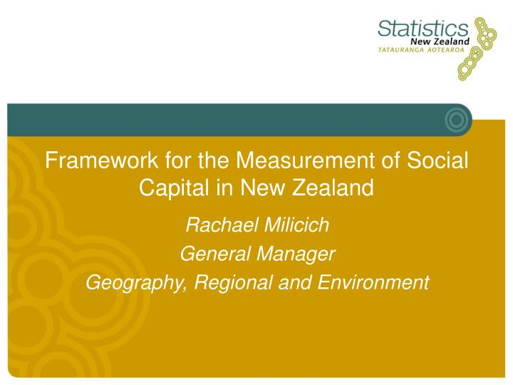 Framework for the measurement of social capital in new zealand