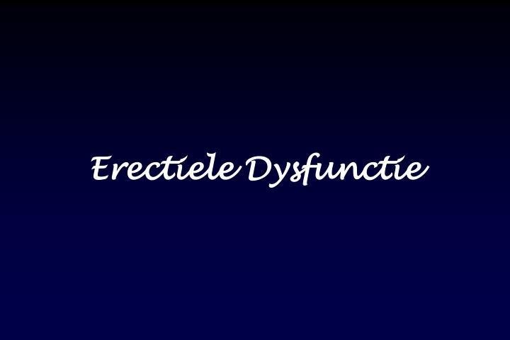 Erectiele Dysfunctie