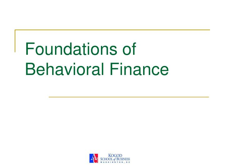 study of behavioural finance a critical evaluation 2 day practical course on strategic asset allocation and portfolio  the importance of behavioural finance  asset allocation and portfolio management this.
