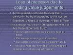 loss of precision due to coding value judgements