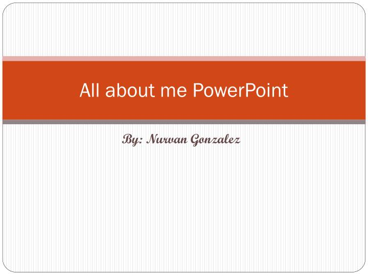 all about me powerpoint n.