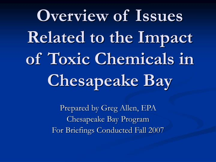 overview of issues related to the impact of toxic chemicals in chesapeake bay n.