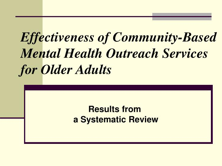 Effectiveness of Community-Based Mental Health Outreach Services for Older Adults