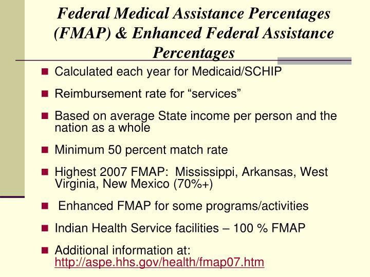 Federal Medical Assistance Percentages (FMAP) & Enhanced Federal Assistance Percentages