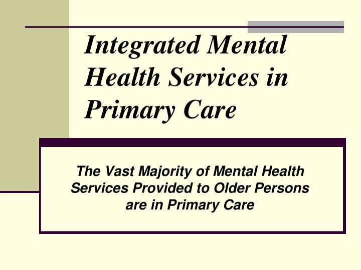 Integrated Mental Health Services in Primary Care