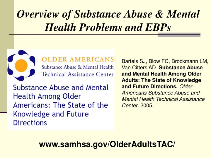 Overview of Substance Abuse & Mental Health Problems and EBPs