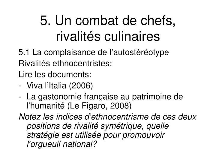 5. Un combat de chefs, rivalités culinaires