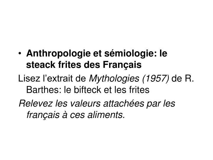Anthropologie et sémiologie: le steack frites des Français
