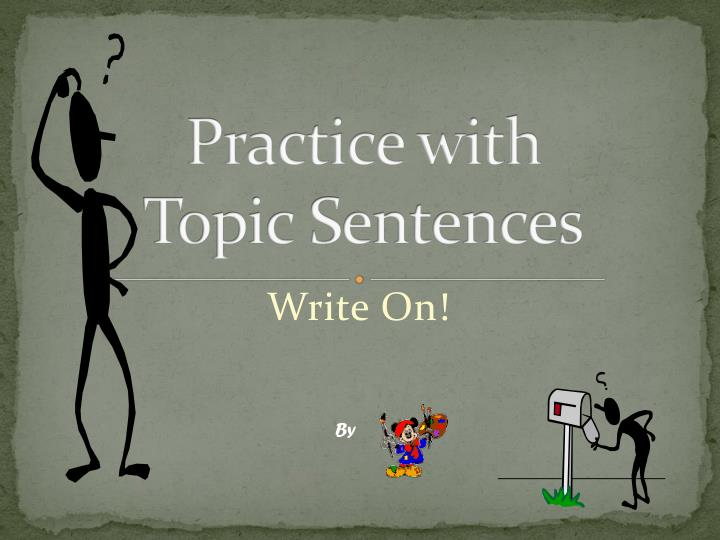 practice with topic sentences n.