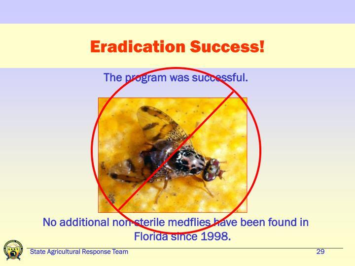 Eradication Success!