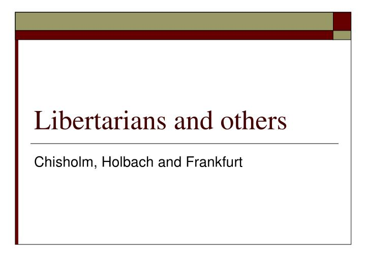 Libertarians and others
